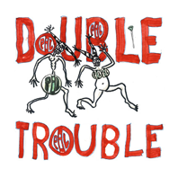 "Pre-order Double Trouble 10"" vinyl via Cargo Records"