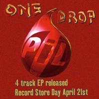 Public Image Ltd: One Drop 12
