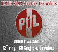 PiL: Reggie Song / Out of the Woods AA Single Released October 1st 2012