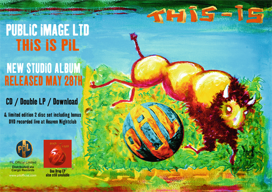 Public Image Ltd: This Is PiL new studio album released May 28th 2012